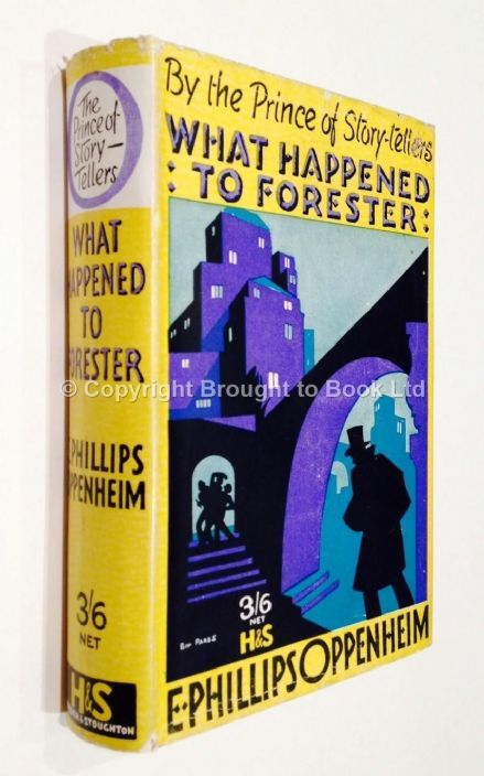 What Happened to Forester by E Phillips Oppenheim First Edition Hodder & Stoughton 1929